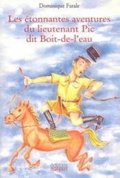 Etonnantes Aventures Du Lieutenant Pic Dit Boit-De-L'Ea - Couverture - Format classique