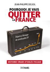 Pourquoi je vais quitter la France - Couverture - Format classique