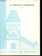 Les Amis De Sevres N°118 - La Pedagogie Differenciee - Tome 2 - Couverture - Format classique