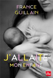 Vente  J'allaite mon enfant  - France Guillain