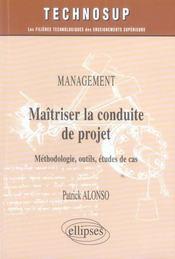 Maîtriser la conduite du projet ; méthodologie, outils, études de cas - Intérieur - Format classique