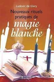 Nouveaux Rituels Pratiques De Magie Blanche - Couverture - Format classique
