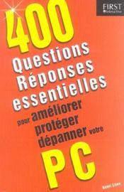 400 Questions/Reponses Essentielles Pour Ameliorer Proteger Depanner Votre Pc - Intérieur - Format classique