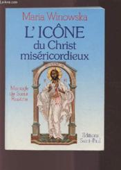 L'icône du Christ miséricordieux, message de s?ur Faustine - Couverture - Format classique