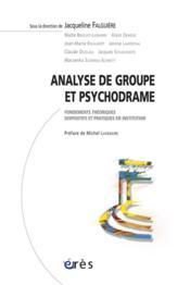 Analyse de groupe et psychodrame ; fondements théoriques dispositifs et pratiques en institution - Couverture - Format classique