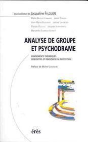 Analyse de groupe et psychodrame ; fondements théoriques dispositifs et pratiques en institution - Intérieur - Format classique