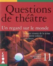 Questions De Theatre N 11 : Un Regard Sur Le Monde - Couverture - Format classique