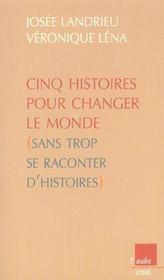 5 Histoires Pour Changer Le Monde Sans Trop Se Raconter D'Histoires - Intérieur - Format classique