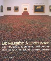 Le musée a l'oeuvre ; le musée comme médium dans l'art contemporain - Intérieur - Format classique