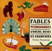 Fables mythologiques, amours, ruses et jalousies - Couverture - Format classique