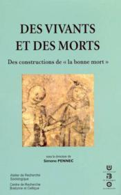 Des vivants et des morts ; des constructions de la bonne mort - Couverture - Format classique