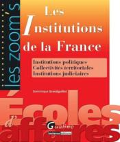 Vente  Les institutions de la France ; institutions politiques, collectivités territoriales, institutions judiciaires  - Dominique Grandguillot