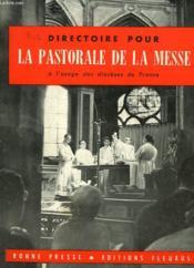 Directoire Pour La Pastorale De La Messe A L'Usage Des Dioceses De France. - Couverture - Format classique