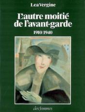 Autre Moitie De L Avant-Garde, 1910-1940 - Couverture - Format classique
