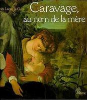 Caravage, Au Nom De La Mere - Intérieur - Format classique