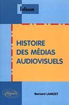Histoire Des Medias Audiovisuels - Couverture - Format classique