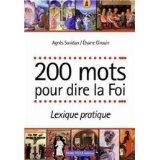 200 Mots Pour Dire La Foi - Couverture - Format classique