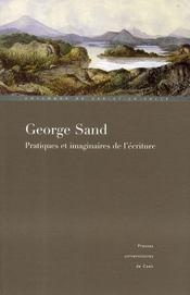 George Sand, pratiques et imaginaires de l'écriture - Intérieur - Format classique