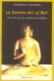 Le Chemin Est Le But ; Manuel De Base De Meditation Bouddhique - Intérieur - Format classique