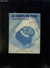 Le Temps De Pose Et Les Posemetres. - Couverture - Format classique