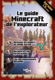 Vente livre :  Le guide minecraft de l'explorateur ; version 1.9  - Stephane Pilet