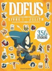 Vente livre :  Carnet stickers Dofus ; Julith  - Collectif