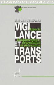 Vigilance et transports ; aspects fondamentaux, dégradation et prévention - Couverture - Format classique