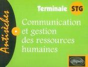 Communication et gestion des ressources humaines ; terminale stg - Intérieur - Format classique