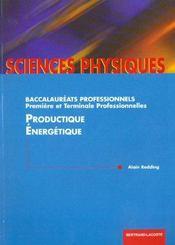 Sciences physiques ; productique et énergetique ; 1ère et terminale professionnelles - Intérieur - Format classique