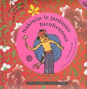 Nakiwin le jardinier bienheureux (+cd) - Intérieur - Format classique