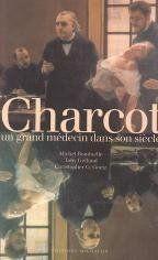 Charcot Un Grand Medecin Dans Son Siecle - Couverture - Format classique