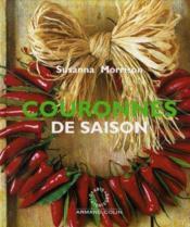 Couronnes De Saisons : Plus De 30 Projets Simples Et Raffines - Couverture - Format classique