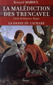La malédiction des trencavel ; cycle de raimon-roger t.1 ; la danse du cathare - Intérieur - Format classique