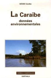 La Caraïbe, données environnementales - Couverture - Format classique