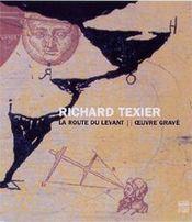Richard texier, la route du levant ; oeuvre grave - Intérieur - Format classique
