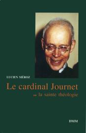 Cardinal journet ou la sainte theologie - Couverture - Format classique