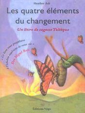 Les Quatre Elements Du Changement ; Un Livre De Sagesse Tolteque - Intérieur - Format classique