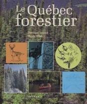 Quebec Forestier (Le) - Couverture - Format classique