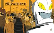 Private eye  - Brian K. Vaughan - Marcos Martin