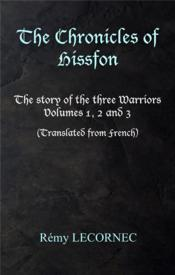 Vente livre :  The chronicles of Hissfon ; the story of the three warriors  - Remy Lecornec