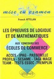 Les Epreuves De Logique Et De Mathematiques Aux Concours Des Ecoles De Commerce Acces Ipag Sesame - Intérieur - Format classique