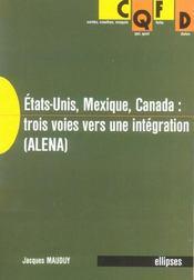 Etats-Unis Mexique Canada Trois Voies Vers Une Integration (Alena) - Intérieur - Format classique