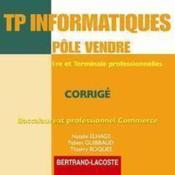 TP informatique, pôle vendre ; 1ère et terminale professionelles commerce ; CD corrigé - Couverture - Format classique