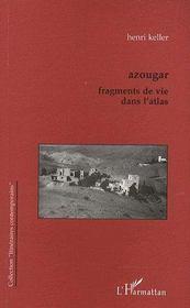 Azougar ; fragments de vie dans l'atlas - Couverture - Format classique