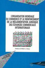 L'organisation mondiale du commerce et le renforcement de la réglementation juridique des échanges commerciaux - Intérieur - Format classique