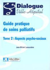 Guide Pratique De Soins Palliatifs T.2 ; Aspects Psycho-Sociaux - Intérieur - Format classique