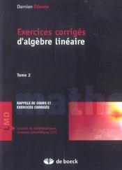 Exercices corrigés d'algèbre linéaire t.2 - Intérieur - Format classique