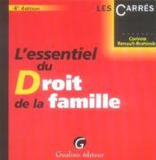 Essentiel Du Droit De La Famille, 4eme Edition (L') - Couverture - Format classique