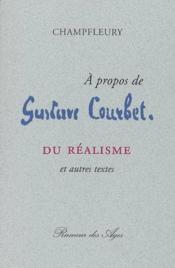 E propos de gustave courbet / du r alisme et autres textes - Couverture - Format classique