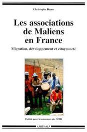 Les associations de maliens en France ; migration, développement et citoyenneté - Couverture - Format classique